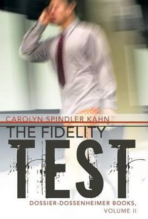 The Fidelity Test - Carolyn Spindler Kahn