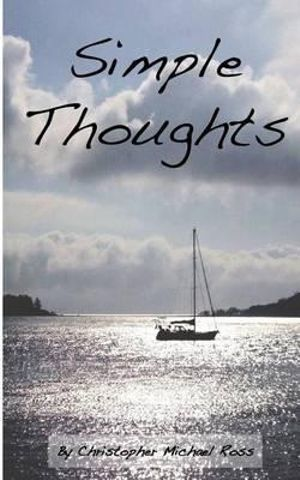 Simple Thoughts - MR Christopher Michael Ross