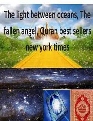 The Light Between Oceans, the Fallen Angel, Quran Best Sellers New York Times - Faisal Fahim