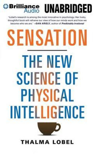 Sensation : The New Science of Physical Intelligence - Thalma Lobel