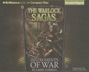 Instruments of War : Warlock Sagas - Larry Correia