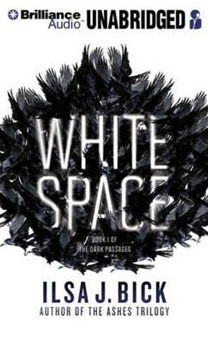 White Space : Dark Passages - Ilsa J Bick