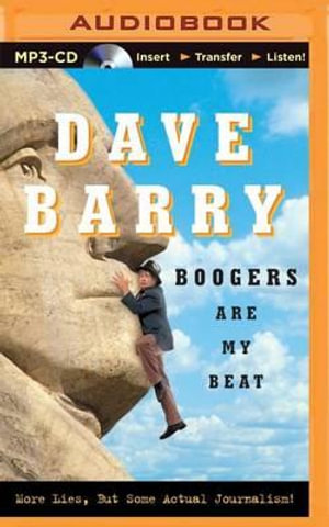 Boogers Are My Beat : More Lies, But Some Actual Journalism! - Dr Dave Barry