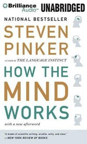 How the Mind Works - Johnstone Family Professor of Psychology Steven Pinker