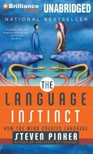 The Language Instinct : How the Mind Creates Language - Johnstone Family Professor of Psychology Steven Pinker