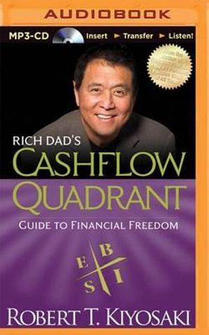Rich Dad's Cashflow Quadrant : Guide to Financial Freedom - Robert T Kiyosaki