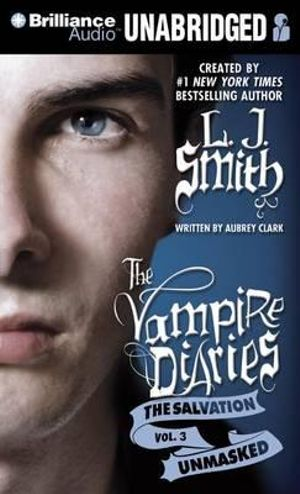 Unmasked : Vampire Diaries: The Salvation - L J Smith