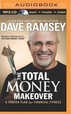 The Total Money Makeover : A Proven Plan for Financial Fitness - Dave Ramsey