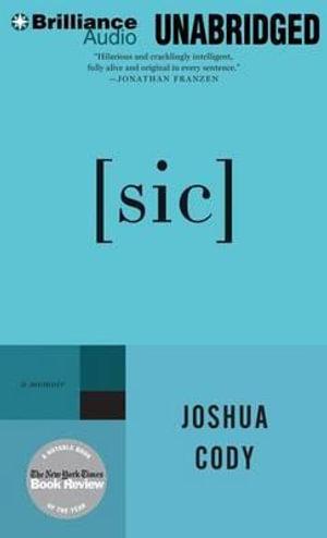 Sic : A Memoir - Joshua Cody