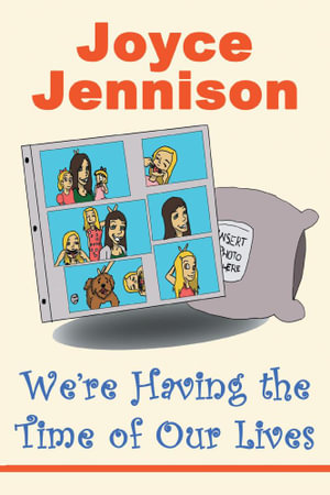 We're Having the Time of Our Lives - Joyce Jennison