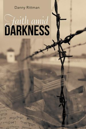 Faith amid Darkness - Danny Rittman