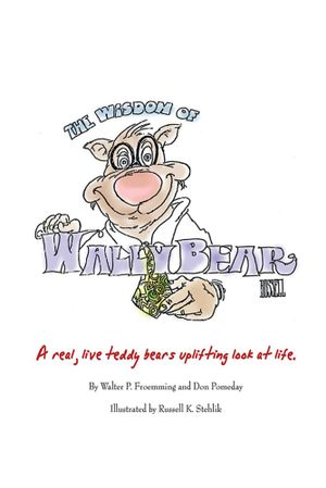 The Wisdom of Wally Bear - Walter P. Froemming