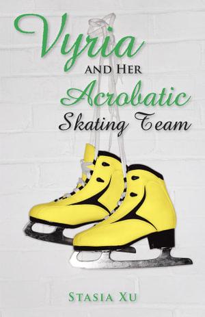 Vyria and Her Acrobatic Skating Team - Stasia Xu