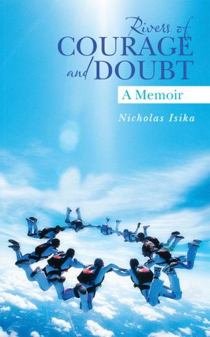 Rivers of Courage and Doubt : A Memoir - Nicholas Isika