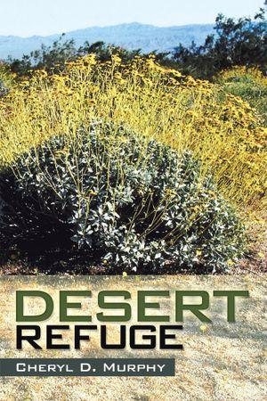 Desert Refuge - Cheryl D. Murphy