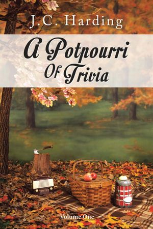 A Potpourri Of Trivia : Volume One - J.C. Harding
