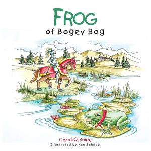 Frog of Bogey Bog - Caroll O. Knipe
