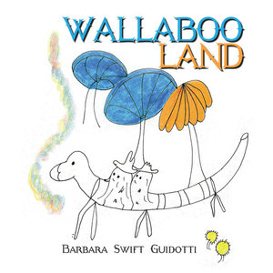 Wallaboo Land - Barbara Swift Guidotti