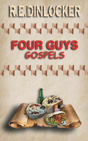 FOUR GUYS GOSPELS -  R.E.DINLOCKER
