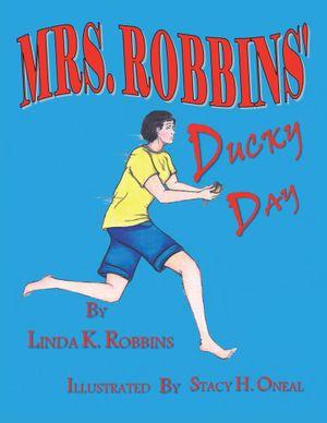 MRS. ROBBINS DUCKY DAY - Linda K. Robbins