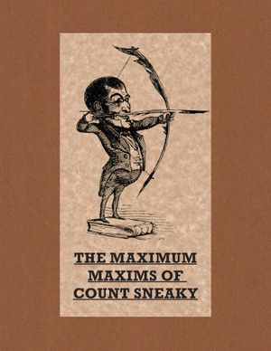 The Maximum Maxims Of Count Sneaky - Count Sneaky