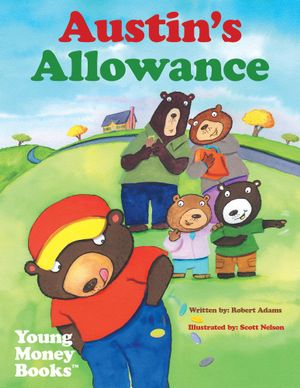 Austin's Allowance : Young Money Books TM - Robert Adams