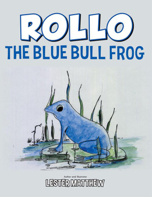 Rollo the Blue Bull Frog - Lester Matthew