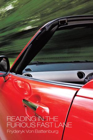 Reading in the Furious Fast Lane - Fryderyk Von Battenburg