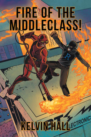 Fire Of The Middleclass! - Kelvin Hall