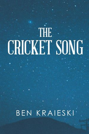 THE CRICKET SONG - Ben Kraieski