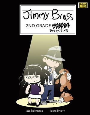Jimmy Brass - 2nd Grade Detective - Jake Dickerman
