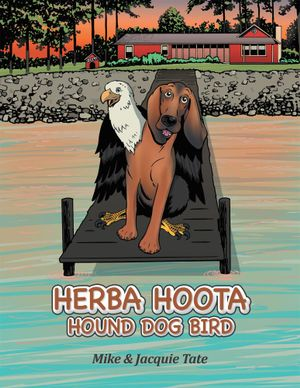 Herba Hoota Hound Dog Bird - Mike And Jacquie Tate