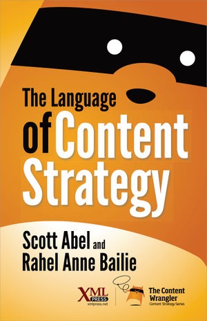 The Language of Content Strategy - Scott Abel