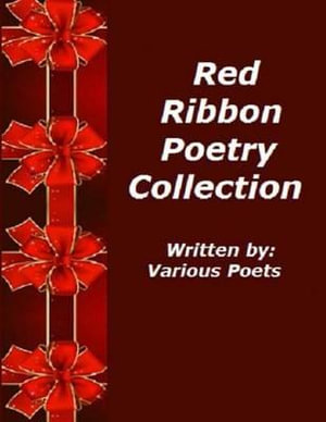 Red Ribbon Poetry Collection : Written by Various Poets - Ligia Wahya Isdzanii