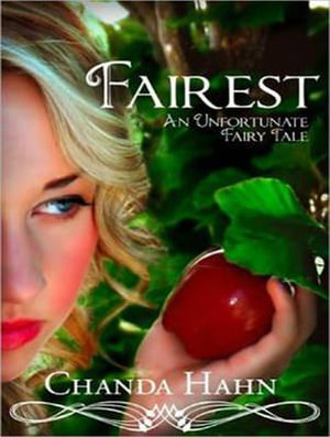 Fairest : Unfortunate Fairy Tale - Chanda Hahn