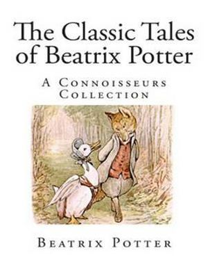 Timeless Tales of Beatrix Potter : Peter Rabbit and Friends - Beatrix Potter