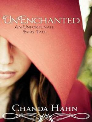 Unenchanted : Unfortunate Fairy Tale - Chanda Hahn