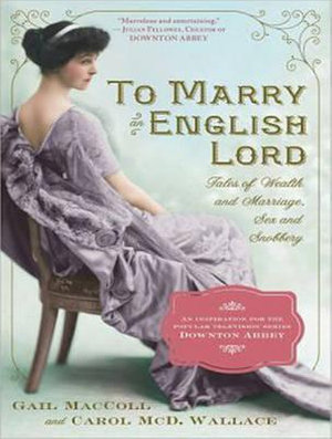 To Marry an English Lord - Gail MacColl