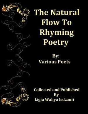 The Natural Flow of Rhyming Poetry : By Various Artist - Ligia Wahya Isdzanii