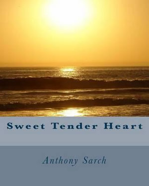 Sweet Tender Heart - Anthony Scott Sarch