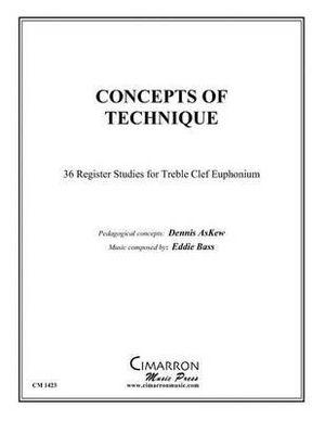 Concepts of Technique : For Treble Clef Euphonium - Dennis Askew