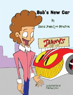 Bob's New Car - David John Lee Mouton