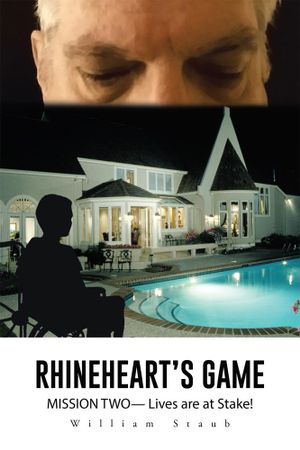 Rhineheart's Game : Mission Two- Lives Are at Stake! - William Staub