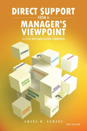 Direct Support from a Manager's Viewpoint : A Little Day Habilitation Companion - Amara M. Kamara