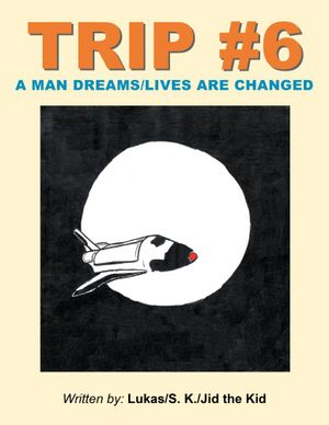 Trip #6 : A Man Dreams/Lives Are Changed -  Lukas