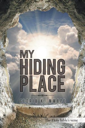 My Hiding Place - Gloria K. Mwape