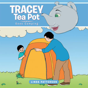 Tracey Tea Pot : Goes Camping - Linda Patterson