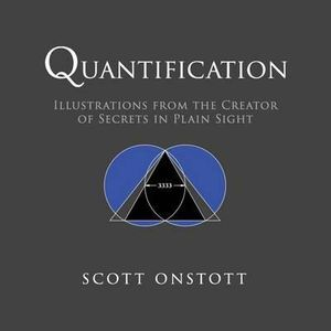Quantification : Illustrations from the Creator of Secrets in Plain Sight - Scott Onstott