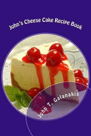 John's Cheese Cakes Recipe Book :