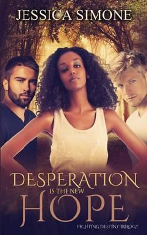 Desperation Is the New Hope - Jessica Simone